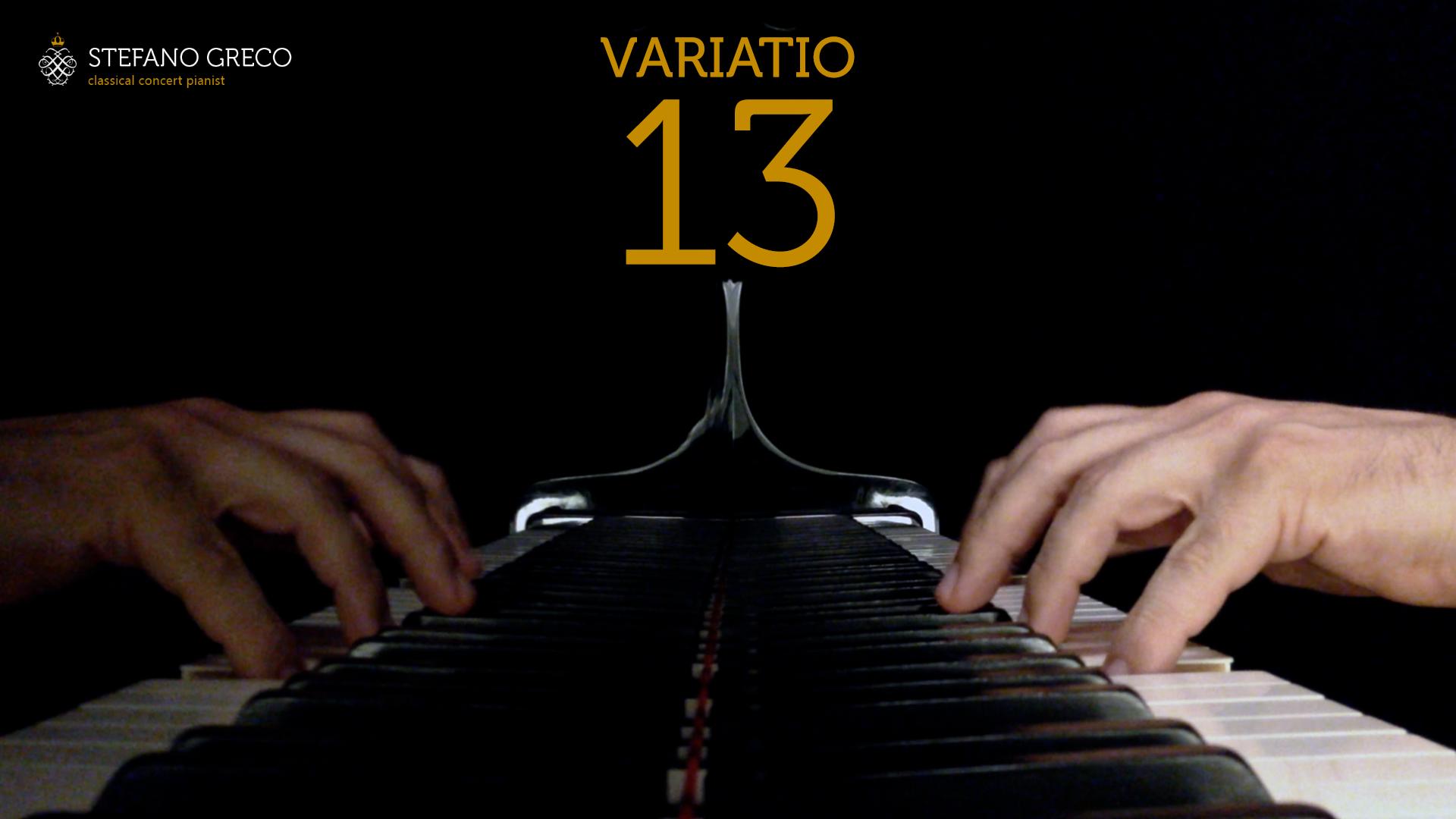 Bach. Goldberg Variations. Variatio XIII. Stefano Greco, piano